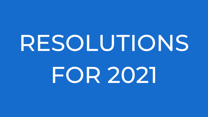 Resolutions for 2021